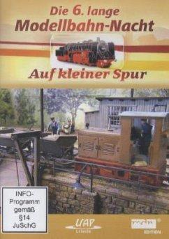 Die 6. lange Modellbahn-Nacht - Auf kleiner Spu...