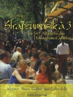 Straßenmusik à 3 für SAT-Blockflöten plus Bassinstrument ad libitum, Spielpartitur