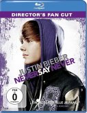 Justin Bieber - Never Say Never Director's Cut