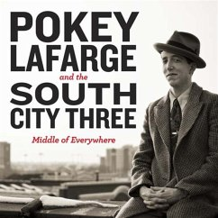 Middle Of Everywhere - Lafarge,Pokey And The South City Three