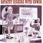 Rotatey Diskers With Unwin