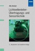 Lichwellenleiter-, Übertragungs- und Sensortechnik