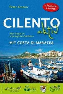 Cilento aktiv mit Costa di Maratea - Aktiv-Urlaub im ursprünglichen Süditalien - Amann, Peter