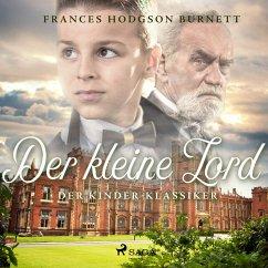 Der kleine Lord - Der Kinder-Klassiker (Ungekürzt) (MP3-Download) - Burnett, Frances Hodgson
