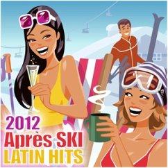 Apres Ski Latin Hits 2012 - Diverse