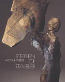 Matter and Spirit: Stephen de Staebler