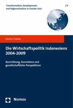 Die Wirtschaftspolitik Indonesiens 2004-2009 - Paesler, Markus