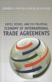 Votes, Vetoes, and the Political Economy of International Trade Agreements