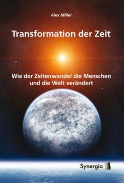 Transformation der Zeit - Miller, Alex