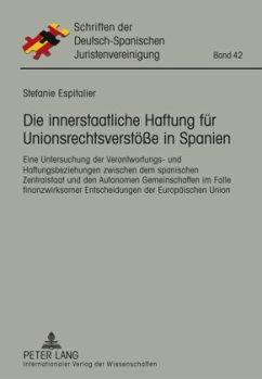 Die innerstaatliche Haftung für Unionsrechtsverstöße in Spanien - Espitalier, Stefanie