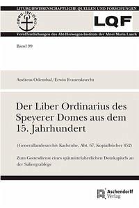 Der Liber Ordinarius des Speyerer Domes aus dem 15. Jahrhundert (Generallandesarchiv Karlsruhe, Abt. 67, Kopialbücher 452)