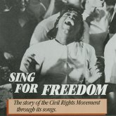 Sing For Freedom: The Story Of The Civil Rights