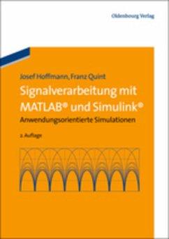 Signalverarbeitung mit MATLAB und Simulink - Hoffmann, Josef; Quint, Franz