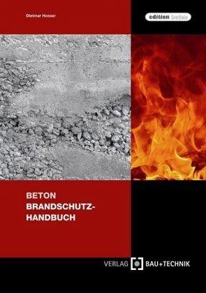 Beton Brandschutz Handbuch Von Karl Kordina Claus Meyer