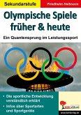 Olympische Spiele früher & heute. Ein Quantensprung im Leistungssport