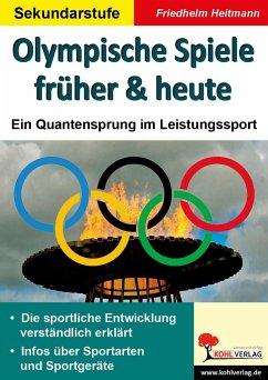 Olympische Spiele früher & heute. Ein Quantensprung im Leistungssport - Heitmann, Friedhelm