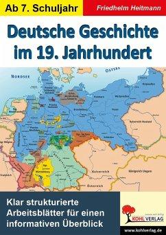 Deutsche Geschichte im 19. Jahrhundert - Heitmann, Friedhelm