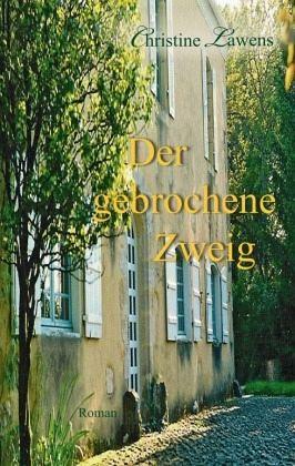 Der gebrochene Zweig - Lawens, Christine