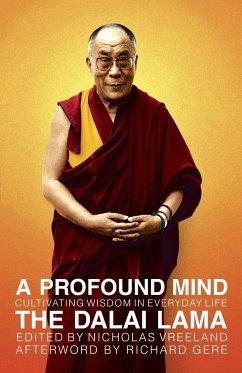 A Profound Mind: Cultivating Wisdom in Everyday Life - Dalai Lama