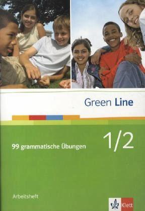 Green Line 1 und 2. 99 grammatische Übungen mit Lösungen