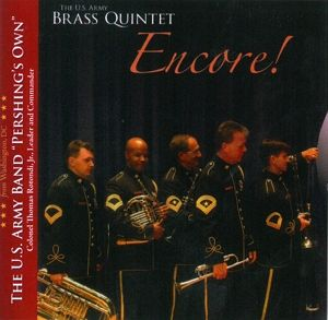 Encore! - U.S.Army Brass Quintet