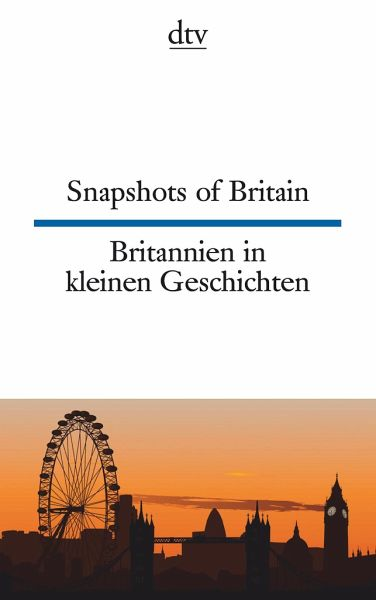 Snapshots of Britain Britannien in kleinen Geschichten - Browning, Joy
