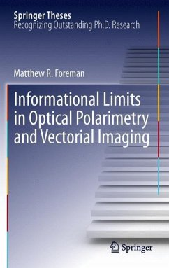 Informational Limits in Optical Polarimetry and Vectorial Imaging - Foreman, Matthew R.
