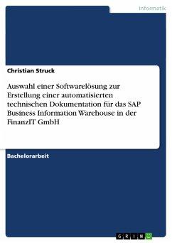 Auswahl einer Softwarelösung zur Erstellung einer automatisierten technischen Dokumentation für das SAP Business Information Warehouse in der FinanzIT GmbH