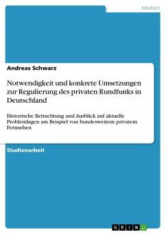 Notwendigkeit und konkrete Umsetzungen zur Regulierung des privaten Rundfunks in Deutschland