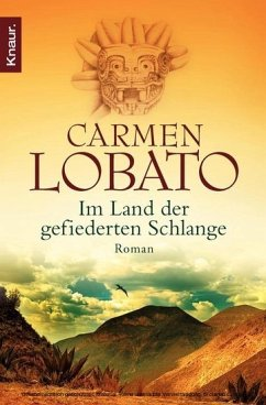 Im Land der gefiederten Schlange (eBook) - Carmen Lobato