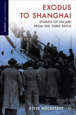 Exodus to Shanghai: Stories of Escape from the Third Reich - Hochstadt, Steve