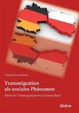 Transmigration als soziales Phänomen. Polnische Transmigrantinnen in Deutschland