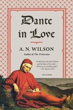 Dante in Love - Wilson, A. N.