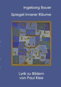 Spiegel innerer Räume - Bauer, Ingeborg