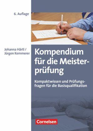 Kompendium für die Meisterprüfung - Härtl, Johanna; Kemmerer, Jürgen