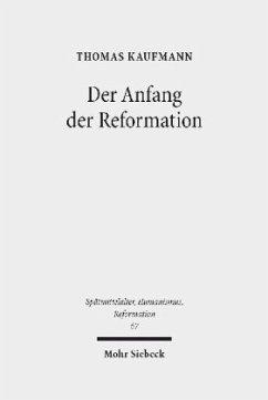 Der Anfang der Reformation - Kaufmann, Thomas