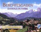 Berchtesgaden - Damals in Farbe