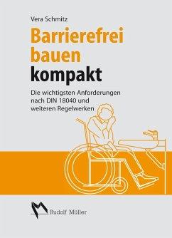 Barrierefrei bauen kompakt - Schmitz, Vera