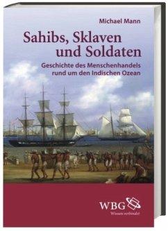 Sahibs, Sklaven und Soldaten - Mann, Michael