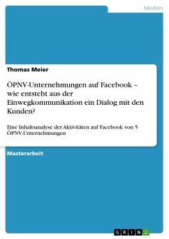 ÖPNV-Unternehmungen auf Facebook - wie entsteht aus der Einwegkommunikation ein Dialog mit den Kunden? - Meier, Thomas