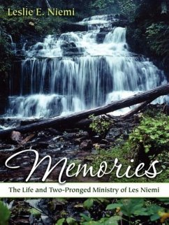 Memories: The Life and Two-Pronged Ministry of Les Niemi - Niemi, Leslie E.