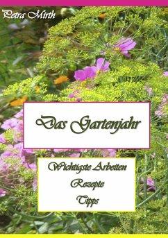 Das Gartenjahr - Mirth, Petra