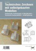Technisches Zeichnen mit selbstgebauten Modellen
