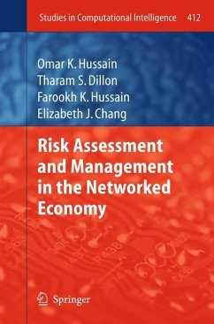 Risk Assessment and Management in the Networked Economy - Hussain, Omar; Dillon, Tharam S.; Hussain, Farookh K.; Chang, Elizabeth