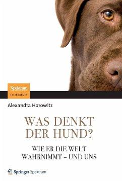 Was denkt der Hund? - Horowitz, Alexandra