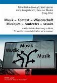 Musik - Kontext - Wissenschaft. Musiques - contextes - savoirs