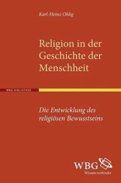 Religion in der Geschichte der Menschheit - Ohlig, Karl H