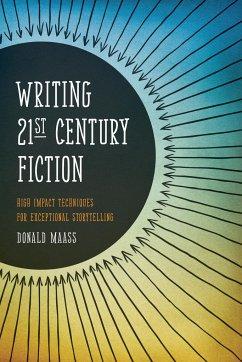 Writing 21st Century Fiction: High Impact Techn...