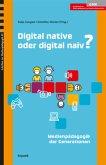 Digital native oder digital naiv?