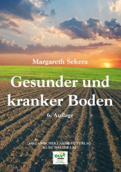 Gesunder und kranker Boden - Sekera, Margareth